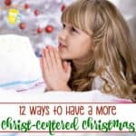 12 Ways to Have a More Christ-Centered Christmas