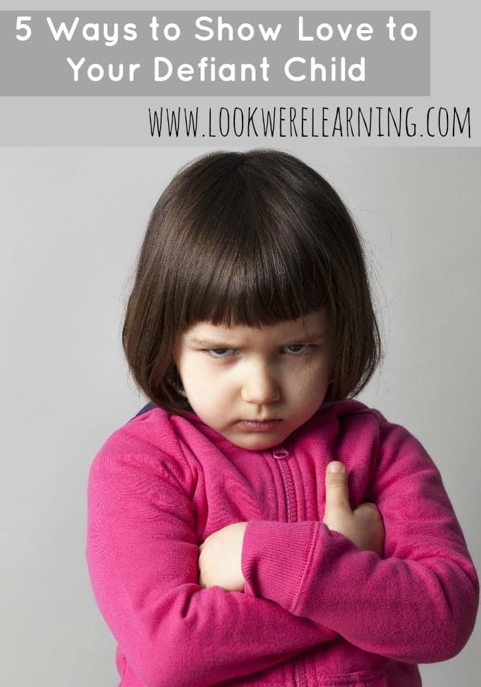 5-Ways-to-Show-Love-to-Your-Defiant-Child