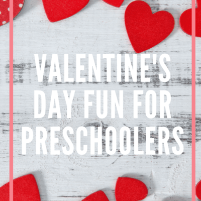 Valentines Day Fun for Preschoolers