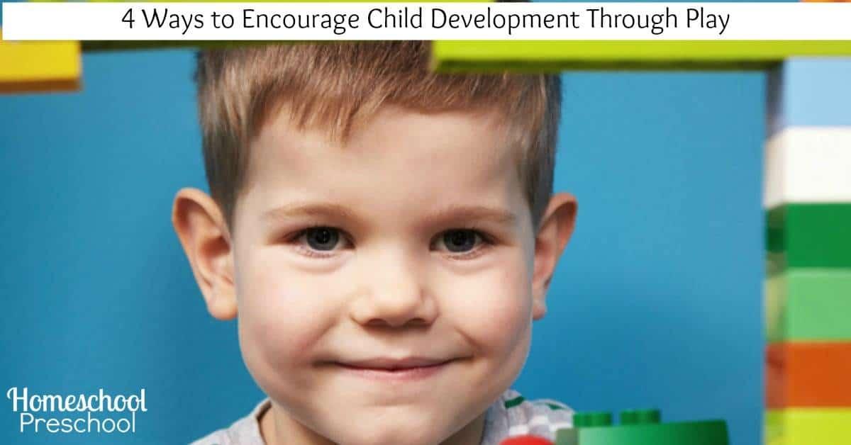 4 Ways to Encourage Child Development Through Play