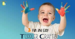 3 Fun and Easy Toddler Crafts
