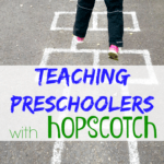 5 Ways to Teach Preschoolers with Hopscotch