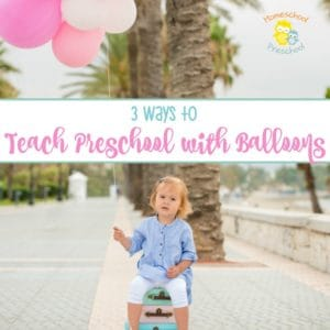 3 Ways to Teach Preschool with Balloons