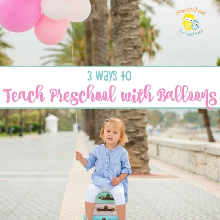Preschoolers love balloons. Check out these three ways to teach your preschoolers with balloons! | homeschoolpreschool.net