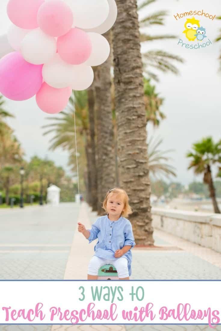 Preschoolers love balloons. Check out these three ways to teach your preschoolers with balloons!   homeschoolpreschool.net