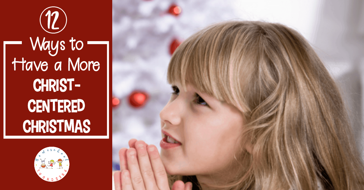 How can we keep the focus on Christ in the midst of all of the holiday festivities? Here are twelve Christ-centered Christmas ideas you can use with your preschoolers.