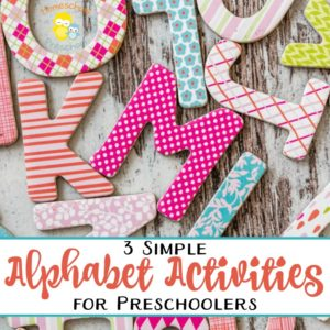 3 Simple Alphabet Activities for Preschoolers