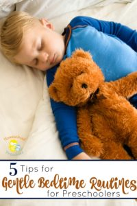 Preschoolers need sleep and a regular bedtime routine. Here are 5 tips for gentle bedtime routines for preschoolers. | homeschoolpreschool.net