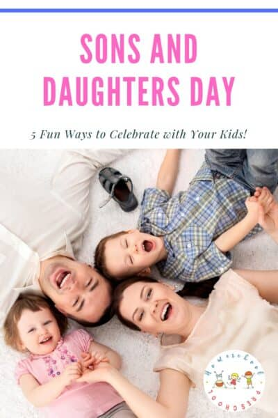 Your kids will love being the center of attention when you choose one or more of these five special ways to celebrate Sons and Daughters Day.