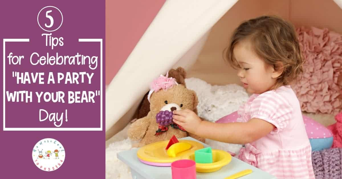 November 16th is Have a Party with Your Bear Day! What better way for preschoolers to spend a rainy afternoon than having a party with their teddy bears?