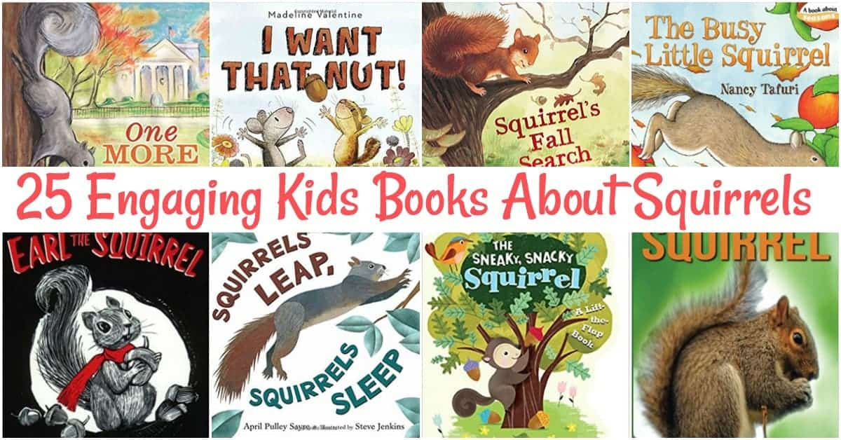 Watching squirrels scamper in the yard gathering nuts inspired me to create a list of kids books about squirrels! Snuggle up and read one with your little ones!