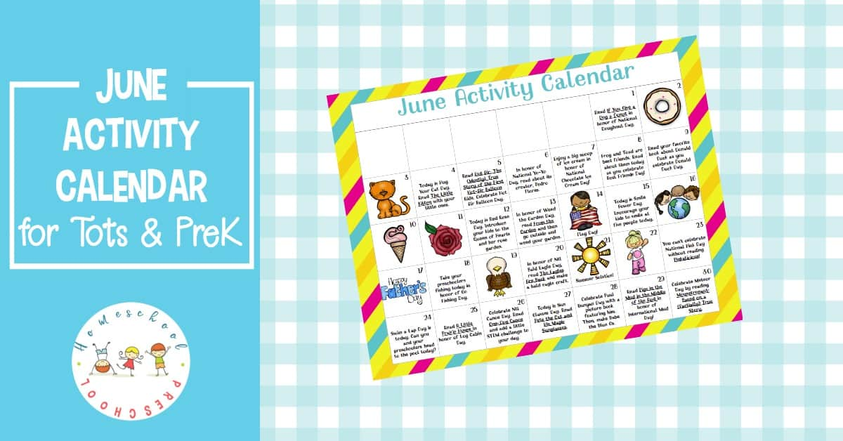 Monthly Calendar Of Events Special Days To Celebrate : Free printable preschool activity calendar for june fun