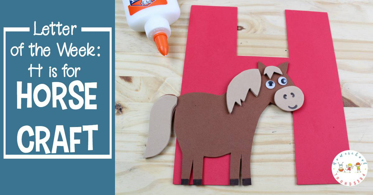 Easy Preschool Letter Of The Week H Is For Horse Craft