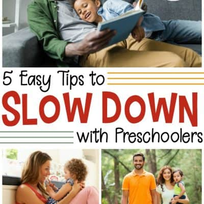 5 Easy Tips for How to Slow Down with Preschoolers
