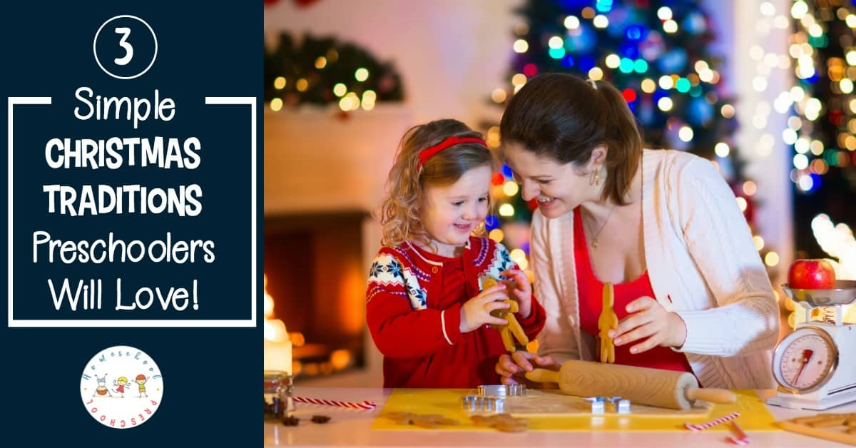 Looking for new Christmas traditions to start this year? Discover three simple Christmas traditions preschoolers will love!