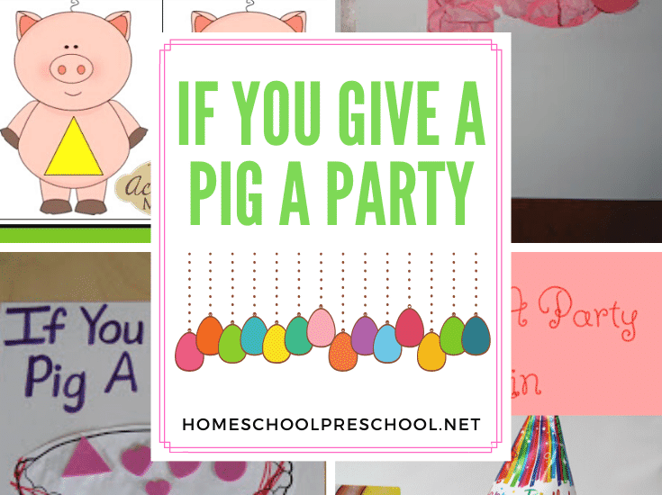 Whether you're studying Laura Numeroff or preparing for a birthday party, your preschoolers will love each of these If You Give a Pig a Party activities!